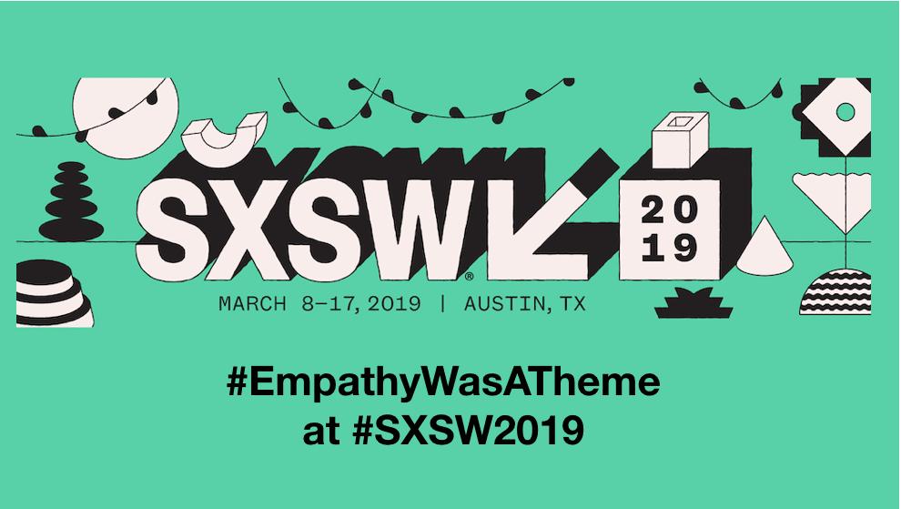 Empathy at SXSW2019