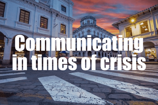 4 Unordinary Tips on How to Communicate during a Crisis?